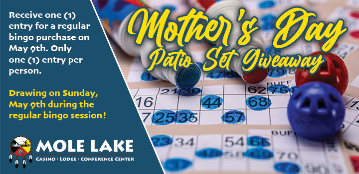 Enter To Win a Patio Set At Mole Lake When You Play Bingo On Mother's Day